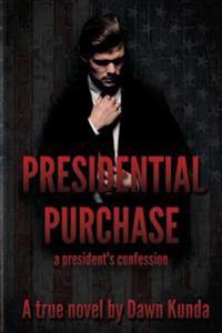 Presidential Purchase: A President's Confession