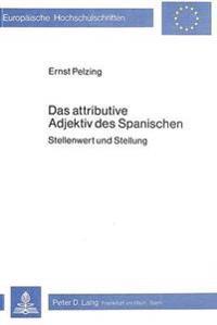 Das Attributive Adjektiv Des Spanischen: Stellenwert Und Stellung