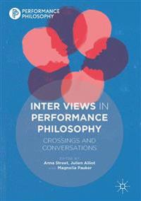 Inter Views in Performance Philosophy