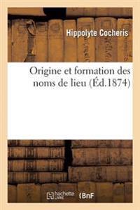 Origine Et Formation Des Noms de Lieu