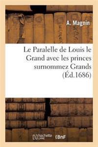 le-paralelle-de-louis-le-grand-avec-les-princes-surnommez-grands.jpg 78ad6dba00e2