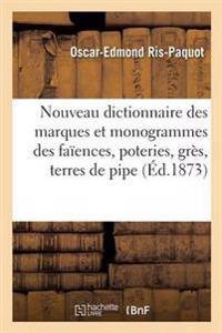 Nouveau Dictionnaire Des Marques Et Monogrammes Des Faiences, Poteries, Gres, Terres de Pipe