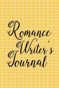 Writer's Notebook - Romance Writer's Journal (Yellow-Black): 100 Page 6 X 9 Ruled Notebook: Inspirational Journal, Blank Notebook, Blank Journal, Line