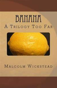 Banana: A Trilogy Too Far