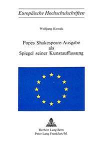 Popes Shakespeare-Ausgabe ALS Spiegel Seiner Kunstauffassung