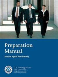 Preparation Manual: Special Agent Test Battery - Preparation Manual for the Ice Special Agent Test Battery