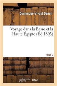 Voyage Dans La Basse Et La Haute Egypte. Tome 2