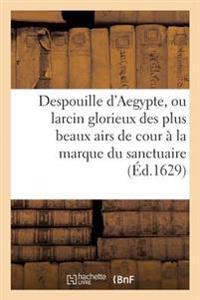 Despouille D'Aegypte, Ou Larcin Glorieux Des Plus Beaux Airs de Cour, Appliquez a la Marque