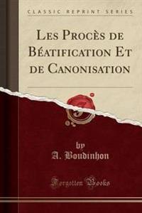 Les Proc's de B'Atification Et de Canonisation (Classic Reprint)