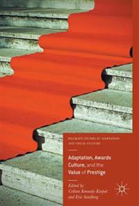 Adaptation, Awards Culture, and the Value of Prestige