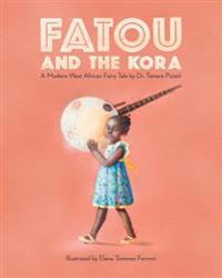 Fatou and the Kora: A Modern West African Fairy Tale
