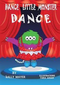 Dance Little Monster, Dance!: Kids's Picture Book for Beginner Readers (2-6 Yrs)