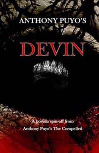 Anthony Puyo's Devin: A Novella Spin-Off from Anthony Puyo's the Compelled