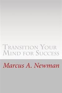 Transition Your Mind for Success
