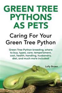 Green Tree Pythons as Pets: Green Tree Python Breeding, Where to Buy, Types, Care, Temperament, Cost, Health, Handling, Husbandry, Diet, and Much