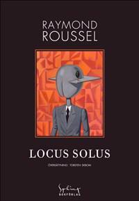 Locus Solus - Raymond Roussel | Laserbodysculptingpittsburgh.com