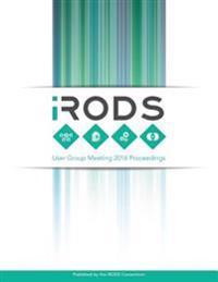 Irods User Group Meeting 2016 Proceedings: June 8-9, 2016 - Chapel Hill, NC