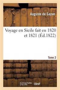 Voyage En Sicile Fait En 1820 Et 1821 Tome 2
