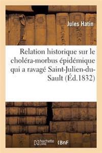 Relation Historique Sur Le Chol�ra-Morbus �pid�mique Qui a Ravag� La Ville de Saint-Julien-Du-Sault