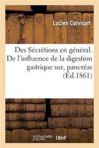 Des Secretions En General. de L'Influence de La Digestion Gastrique Sur L'Activite Fonctionnelle