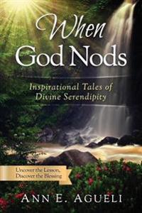 When God Nods: Inspirational Tales of Divine Serendipity