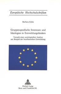 Gruppenspezifische Interessen Und Ideologien in Entwicklungslaendern
