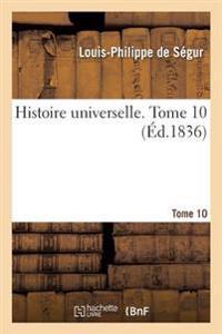 Histoire Universelle. Tome 10