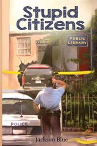 Stupid Citizens