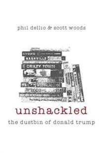 Unshackled: The Dustbin of Donald Trump