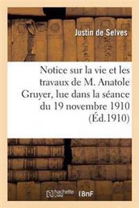Notice Sur La Vie Et Les Travaux de M. Anatole Gruyer