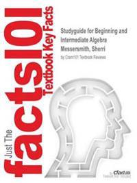 Studyguide for Beginning and Intermediate Algebra by Messersmith, Sherri, ISBN 9780077517618