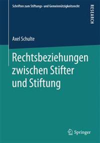 Rechtsbeziehungen Zwischen Stifter Und Stiftung