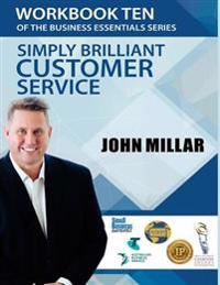 Workbook Ten of the Business Essentials Series: Simply Brilliant Customer Service