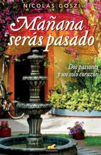 Mañana Seras Pasado / Tomorrow You'll Be Past