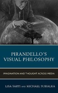 Pirandello's Visual Philosophy: Imagination and Thought Across Media