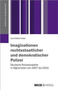 Imaginationen rechtsstaatlicher und demokratischer Polizei