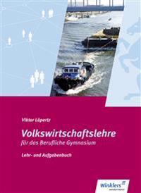 Volkswirtschaftslehre. Lehr- und Aufgabenbuch. Schülerband. Berufliche Gymnasium. Nordrhein-Westfalen