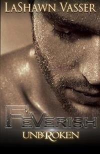 Feverish Unbroken