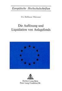 Die Aufloesung Und Liquidation Von Anlagefonds