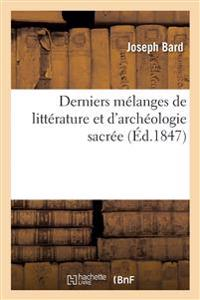 Derniers Melanges de Litterature Et D'Archeologie Sacree