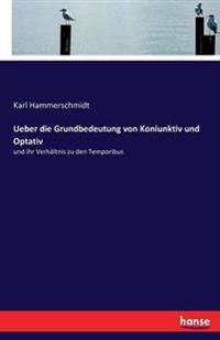 Ueber Die Grundbedeutung Von Koniunktiv Und Optativ