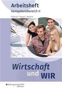 Wirtschaft und WIR. Arbeitsheft. Kompetenzbereich II