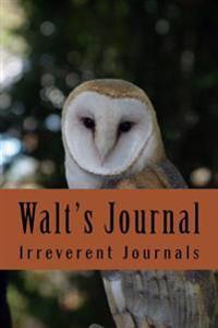 Walt's Journal: A 6x9 Blank Notebook