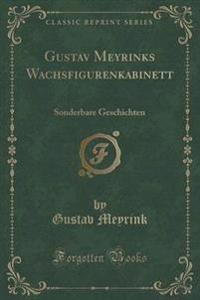 Gustav Meyrinks Wachsfigurenkabinett