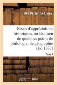 Essais D'Appreciations Historiques, Ou Examen de Quelques Points de Philologie Tome 1
