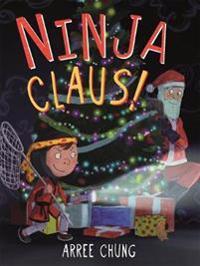 Ninja Claus  - Arree Chung  Arree Chung - böcker (9781627795524)     Bokhandel