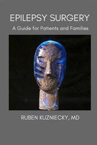 Epilepsy Surgery: A Guide for Patients and Families