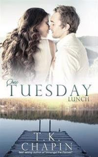 One Tuesday Lunch: A Contemporary Christian Romance