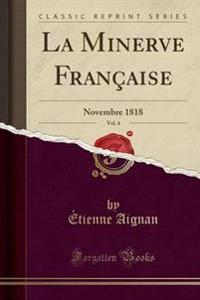 La Minerve Francaise, Vol. 4