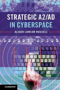 Strategic A2/AD in Cyberspace